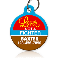 Lover Not A Fighter Pet ID Tag