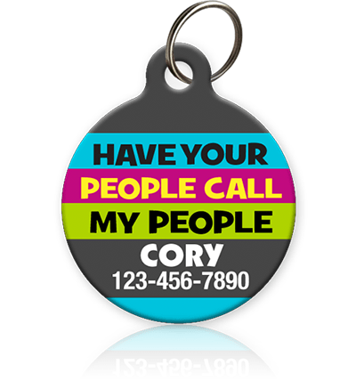 Have Your People Call My People Pet ID Tag