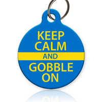 Keep Calm and Gobble On - Pet ID Tag