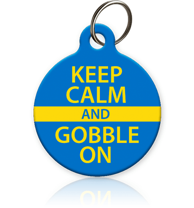 Keep Calm and Gobble On Pet ID Tag - Aw Paws