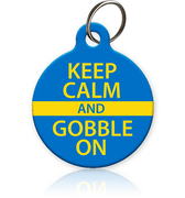 Keep Calm and Gobble On Pet ID Tag