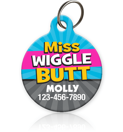 Miss Wiggle Butt - Pet ID Tag
