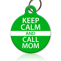 Keep Calm and Call Mom Pet ID Tag - Aw Paws