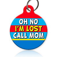 Oh No I'm Lost Call MOM Pet ID Tag - Aw Paws