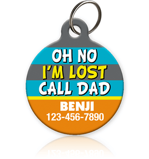 Oh No I'm Lost Call DAD Pet ID Tag - Aw Paws