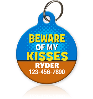 Beware of my Kisses Pet ID Tag