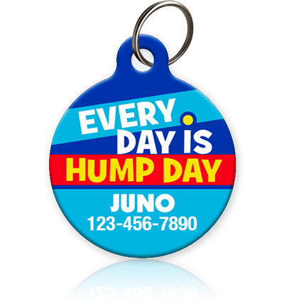 Everyday is Hump Day - Pet ID Tag