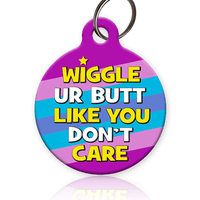 Wiggle Butt Like You Pet ID Tag - Aw Paws