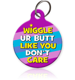 Wiggle Butt Like You - Pet ID Tag