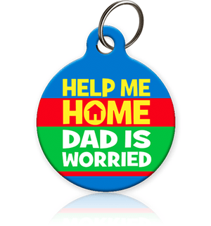 Help Me Home DAD is Worried Pet ID Tag - Aw Paws