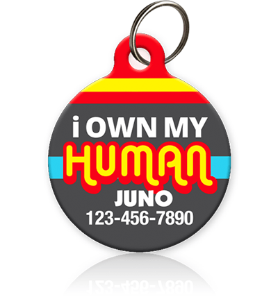 I Own My Human - Pet ID Tag