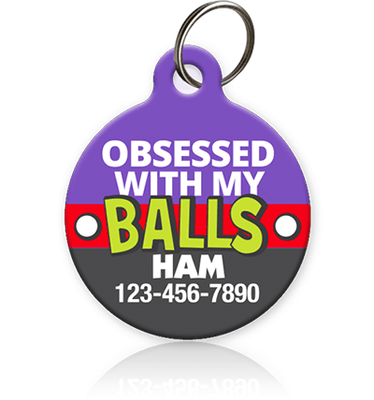 Obsessed with my Balls Pet ID Tag - Aw Paws