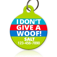 I Don't Give A Woof Pet ID Tag - Aw Paws