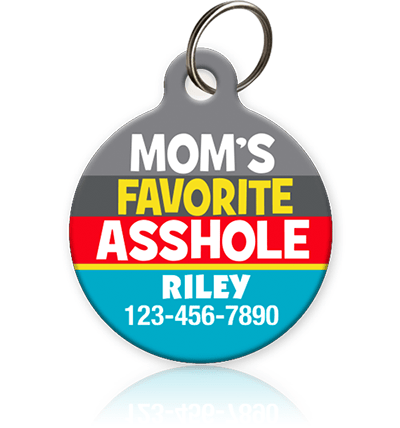 Mom's Favorite Asshole - Pet ID Tag