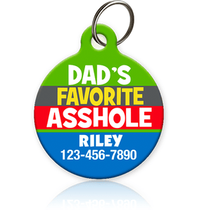 Dad's Favorite Asshole - Pet ID Tag