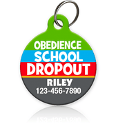 Obedience School Dropout - Pet ID Tag