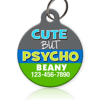 Cute but Psycho Pet ID Tag - Aw Paws