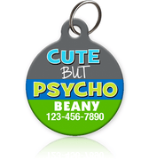 Cute but Psycho Pet ID Tag