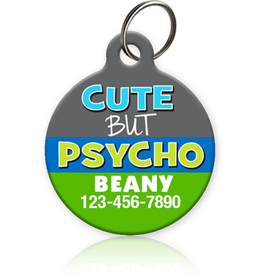 Cute but Psycho - Pet ID Tag