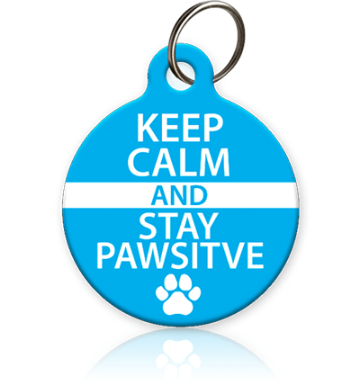 Keep Calm and Stay Pawsitive Pet ID Tag - Aw Paws