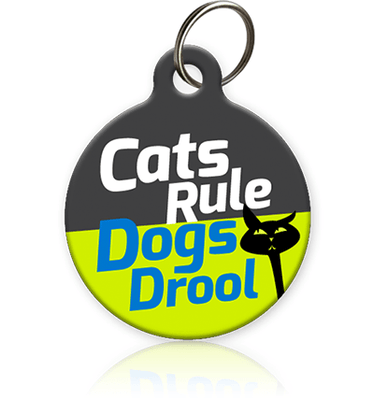 Cats Rule Dogs Drool - Cat ID Tag