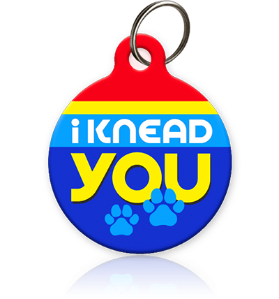 I Knead You - Cat ID Tag