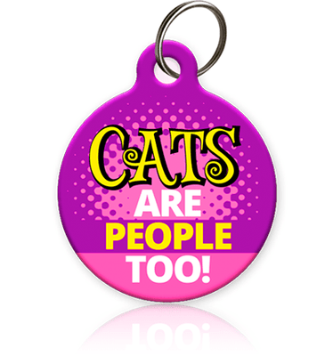 Cats Are People Too Cat ID Tag