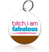 Bitch I Am Fabulous Cat ID Tag