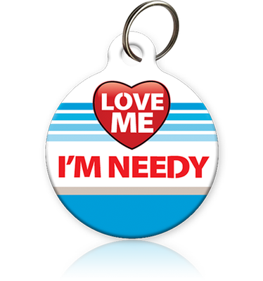 Love Me I'm Needy Cat ID Tag
