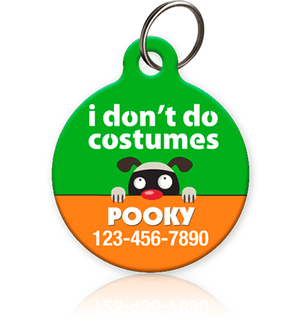 I Don't Do Costumes Halloween Pet ID Tag - Aw Paws
