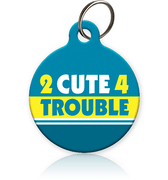 2 cute for trouble cat ID tag
