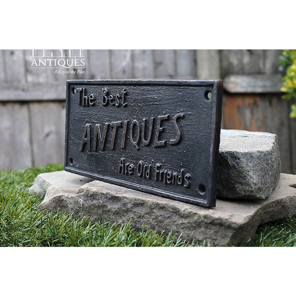 Antique Sign-Best Antiques Are Old Friends Sign-Novelty Sign-Welcome Sign-Friends Sign-Vintage Sign-Cast Iron Sign-Indoor Outdoor Sign-Sign