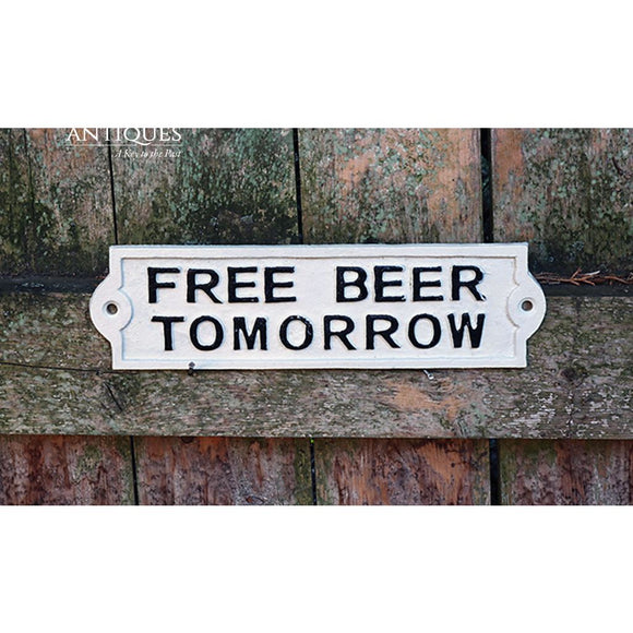 Cast Iron Free Beer Tomorrow Sign-Beer Sign-Funny Sign-Collectible Sign-Keg Party Sign-Outdoor Sign-Free Plaque-Primitive Sign