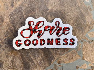 Share Goodness Vinyl Sticker