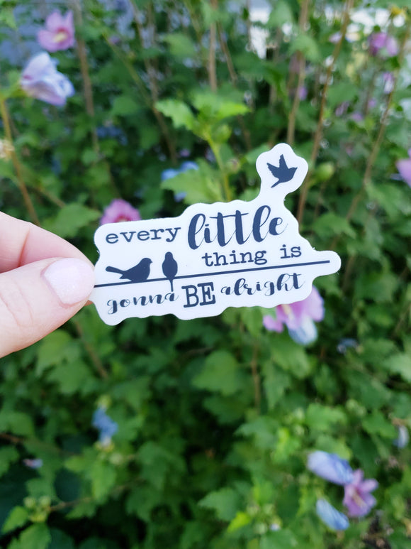 Every Little Thing Vinyl Sticker