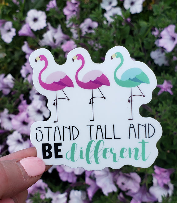 Stand Tall & BE Different Vinyl Sticker