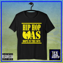 Hip Hop Was Dope (Yellow Font)