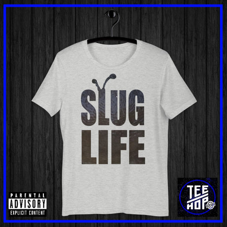 SLUG LIFE (Multiple Colours)