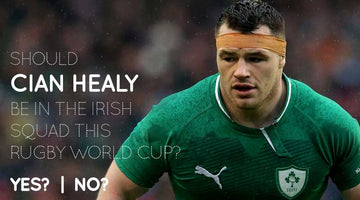 Should Cian Healy be on the Irish Squad this Rugby World Cup?