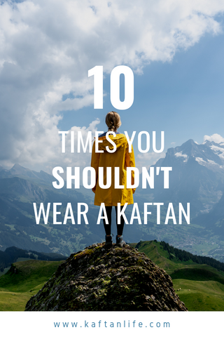 10 Times You Shouldn't Wear a Kaftan