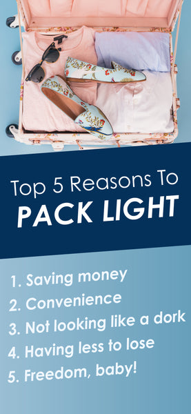 Top 5 Reasons to Pack Light