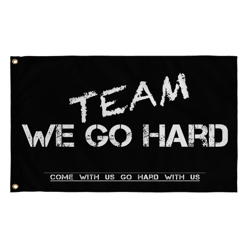 Team We Go Hard Flag