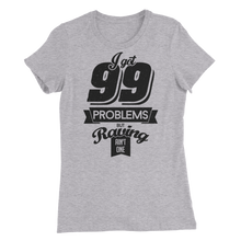 99 problems but raving ain't one Women's Slim Fit T-Shirt