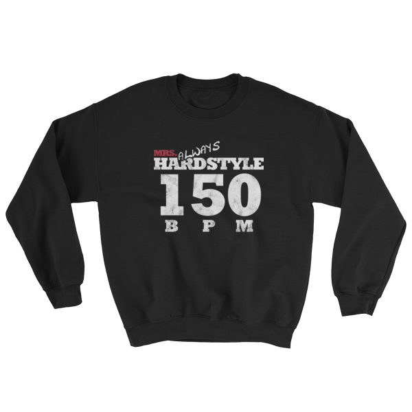 Mrs. Always Hardstyle Sweatshirt