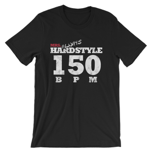 Mrs Always Hardstyle Unisex T-Shirt (Front printed)