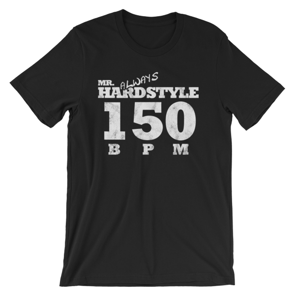 Mr. Always Hardstyle T-Shirt