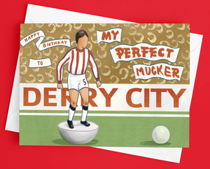 Derry City Undertones My Perfect Mucker Friend Greetings Card
