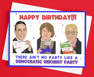 DUP Birthday Card - There Ain't No Party Like a Democratic Unionist Party