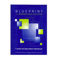 Blueprint for Workplace Success:  A Guide to Employment Preparation