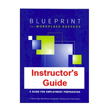 Blueprint for Workplace Success:  Instructor's Guide